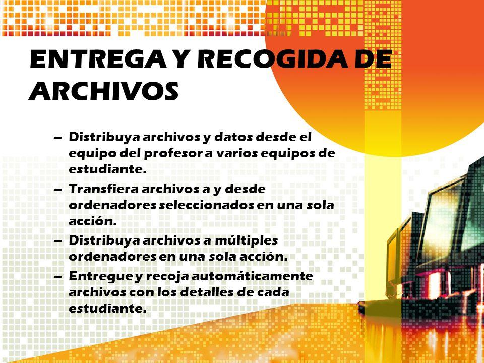 ENTREGA Y RECOGIDA DE ARCHIVOS