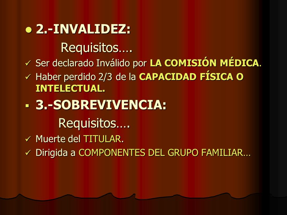 2.-INVALIDEZ: Requisitos…. 3.-SOBREVIVENCIA: