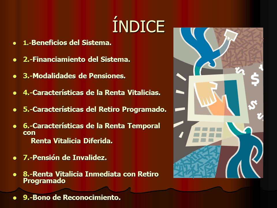 ÍNDICE 2.-Financiamiento del Sistema. 3.-Modalidades de Pensiones.