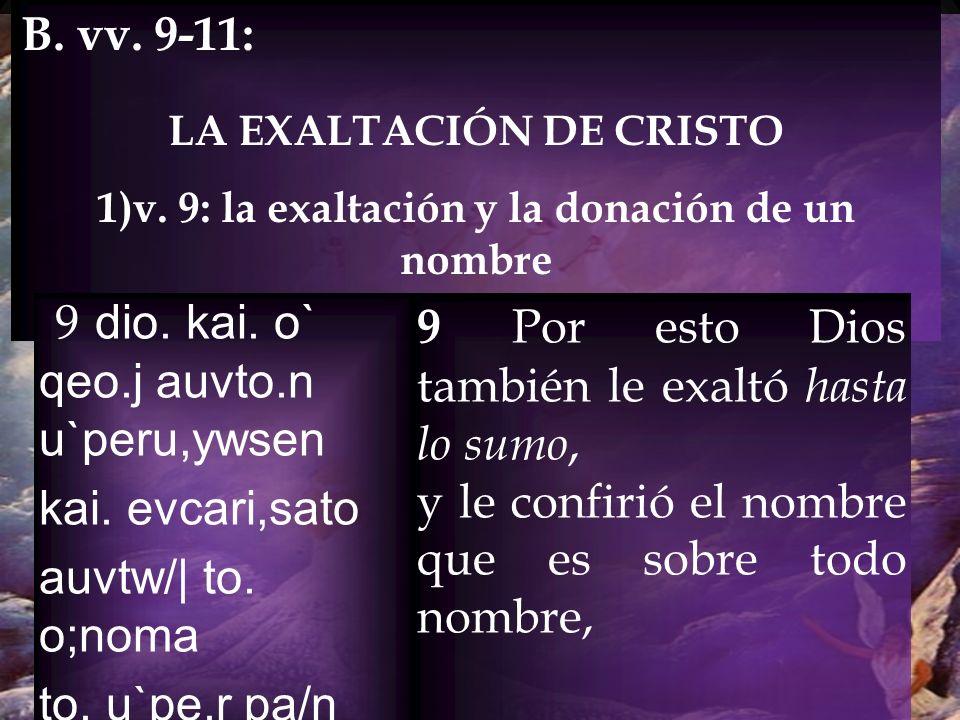 v. 9: la exaltación y la donación de un nombre
