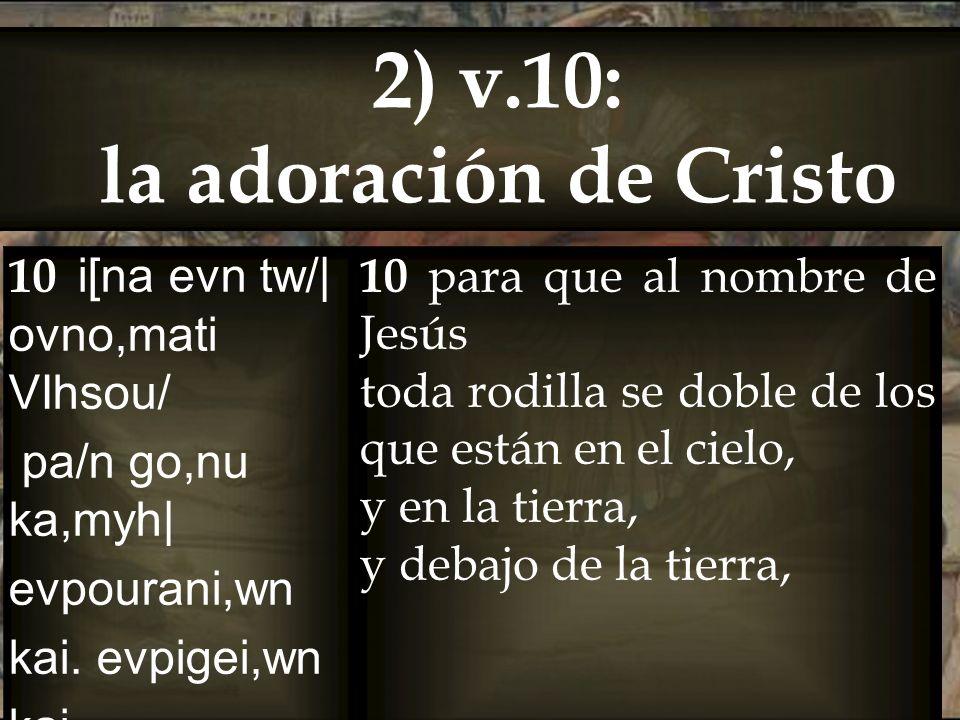 2) v.10: la adoración de Cristo
