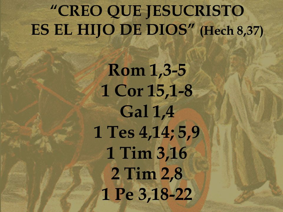 ES EL HIJO DE DIOS (Hech 8,37)