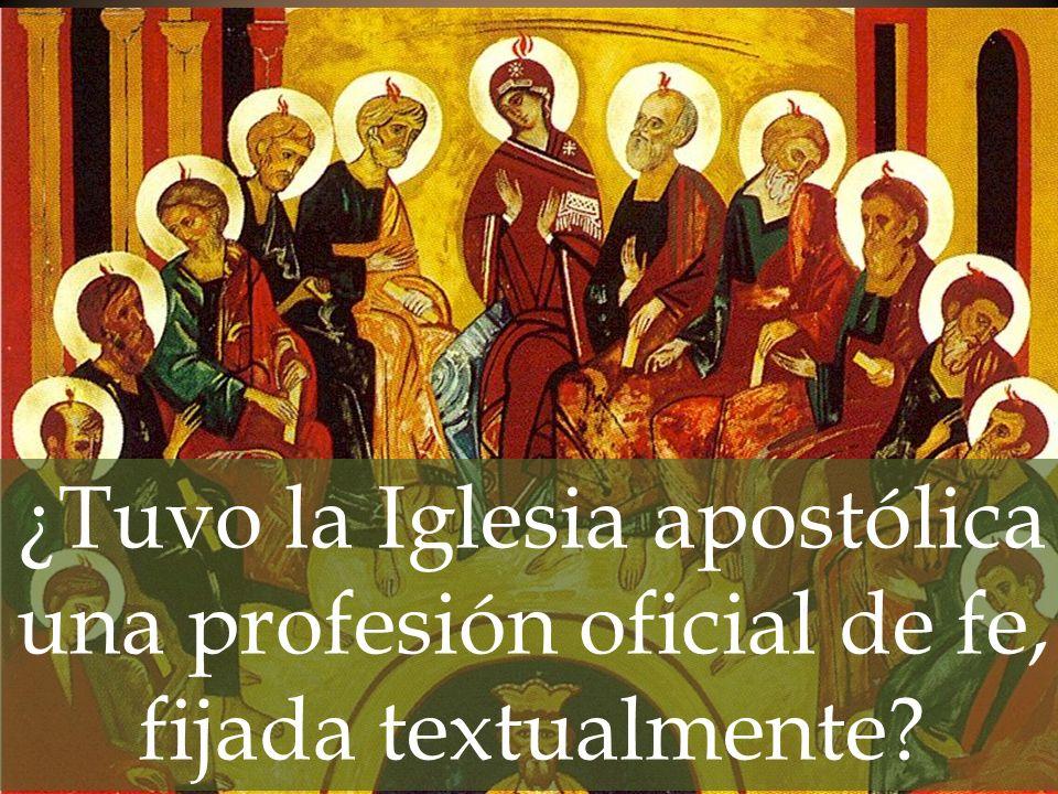¿Tuvo la Iglesia apostólica una profesión oficial de fe, fijada textualmente