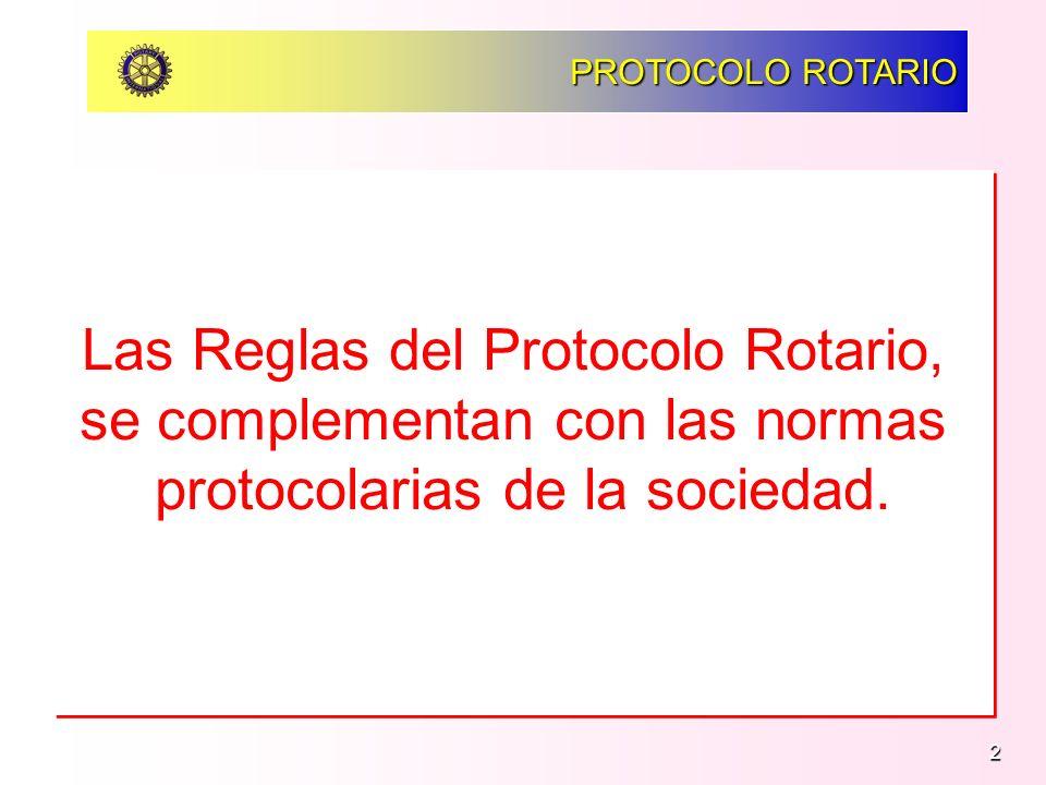 Las Reglas del Protocolo Rotario, se complementan con las normas