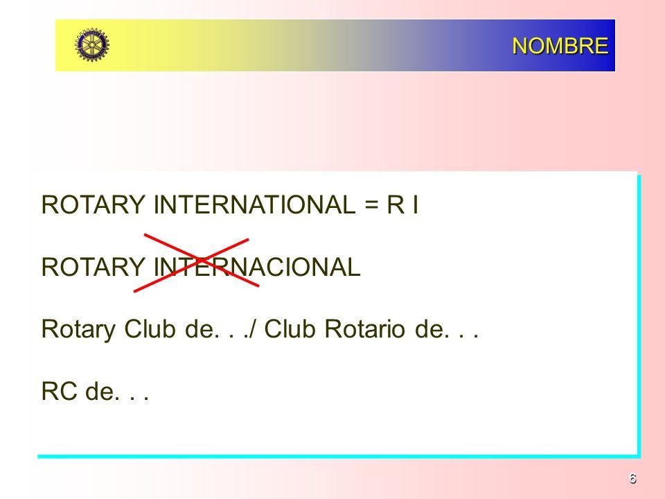 ROTARY INTERNATIONAL = R I ROTARY INTERNACIONAL