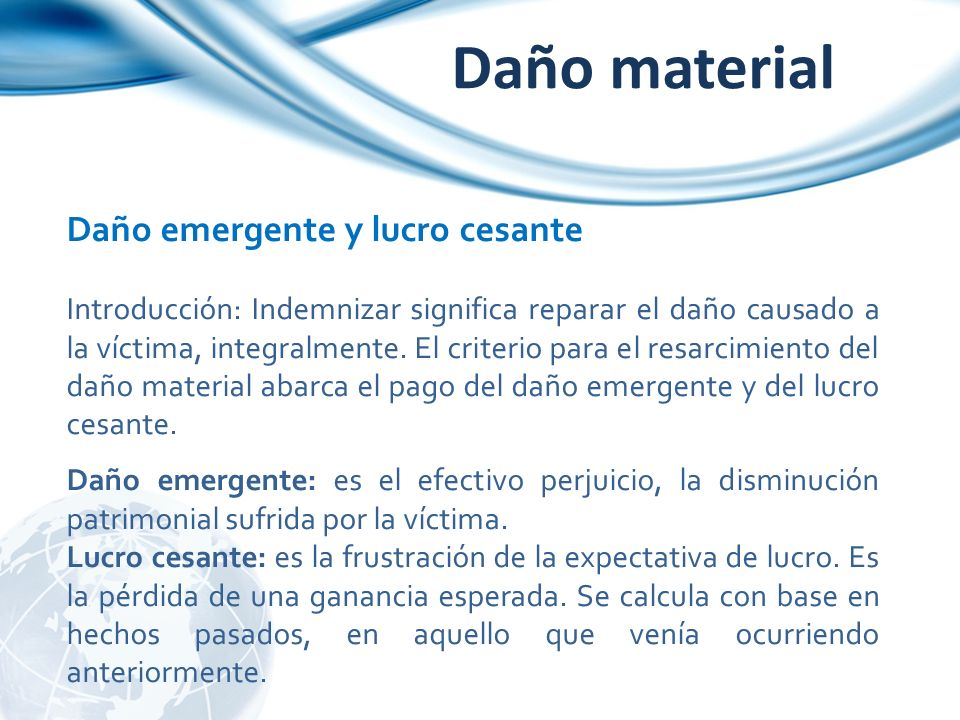 Daño material Daño emergente y lucro cesante