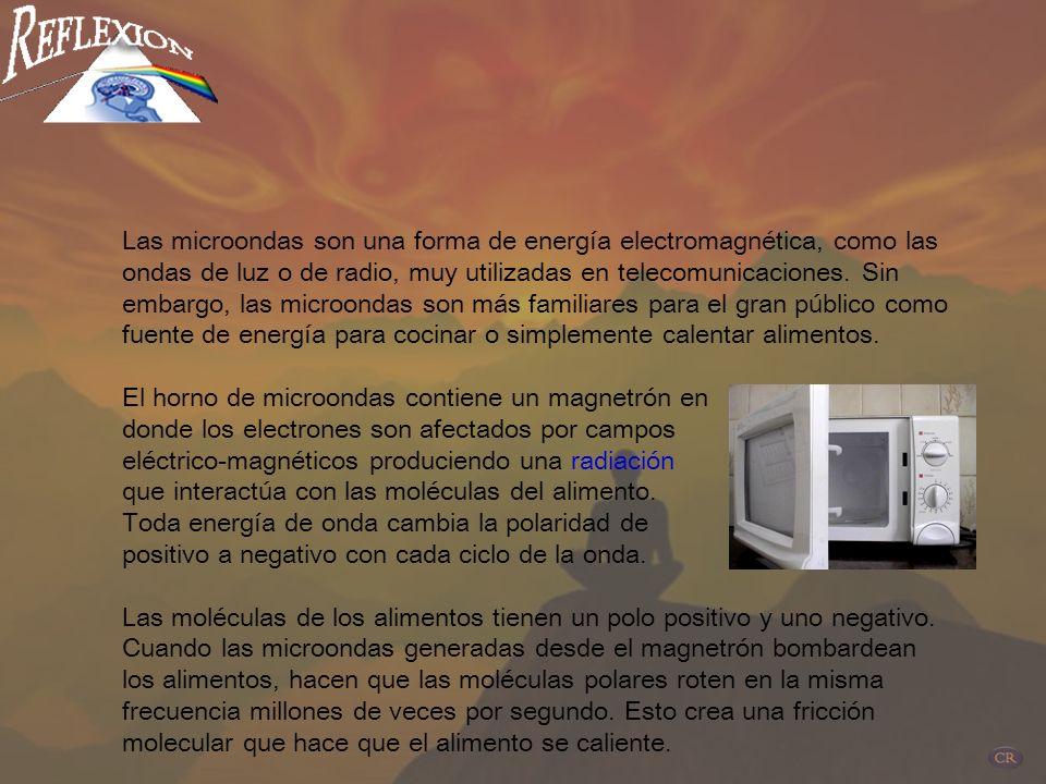 Las microondas son una forma de energía electromagnética, como las ondas de luz o de radio, muy utilizadas en telecomunicaciones. Sin embargo, las microondas son más familiares para el gran público como fuente de energía para cocinar o simplemente calentar alimentos.