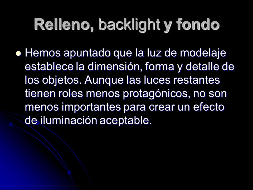 Relleno, backlight y fondo