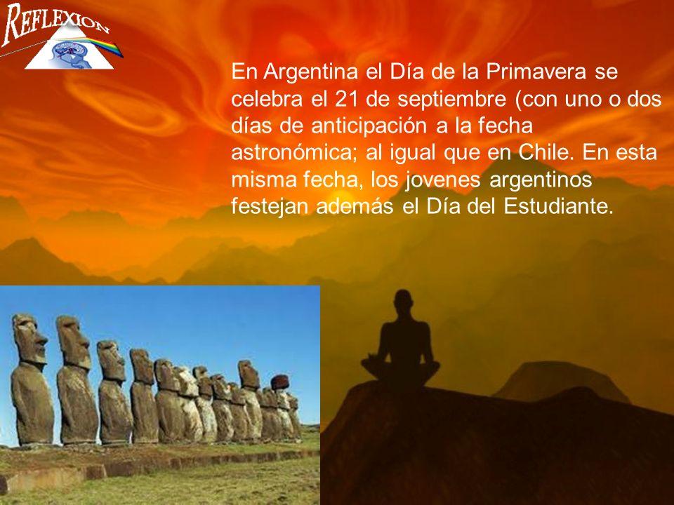 En Argentina el Día de la Primavera se celebra el 21 de septiembre (con uno o dos días de anticipación a la fecha astronómica; al igual que en Chile.