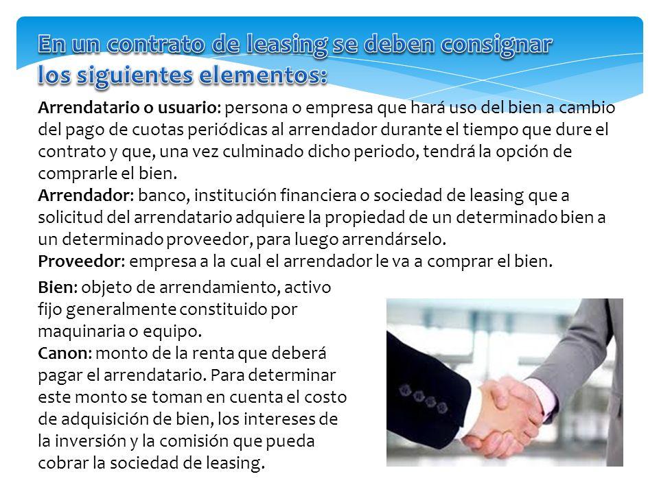 En un contrato de leasing se deben consignar los siguientes elementos: