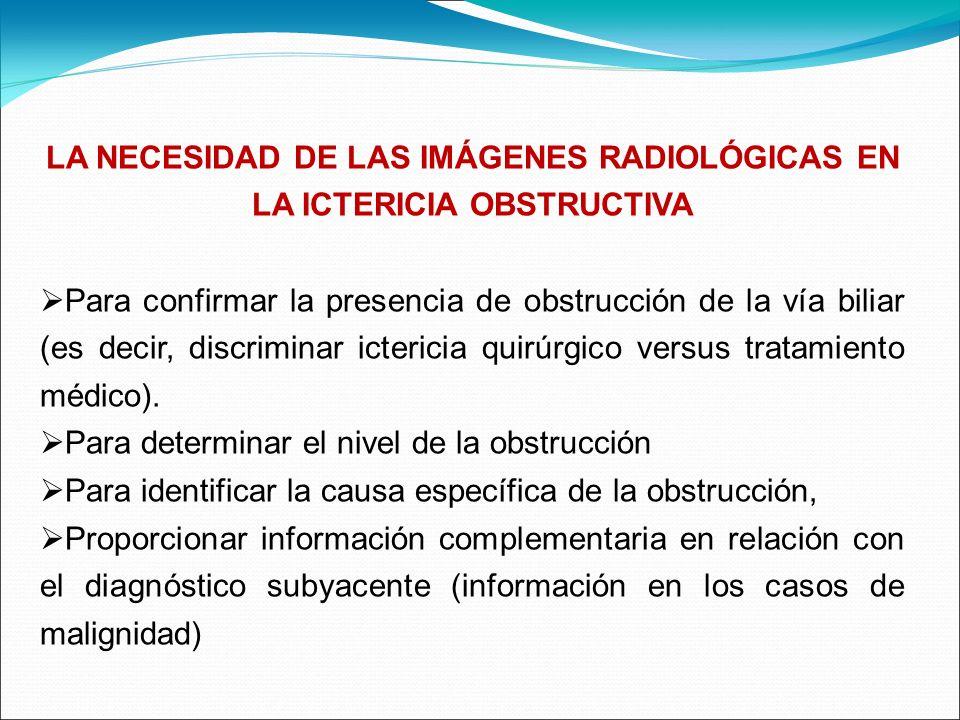 LA NECESIDAD DE LAS IMÁGENES RADIOLÓGICAS EN LA ICTERICIA OBSTRUCTIVA