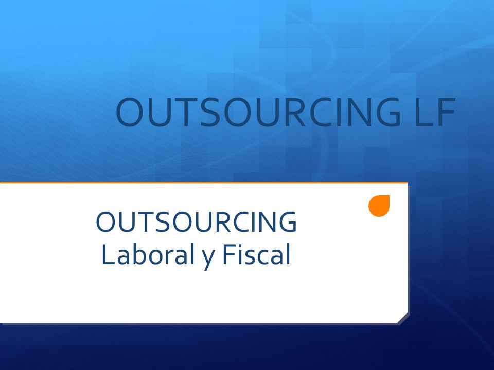 OUTSOURCING Laboral y Fiscal