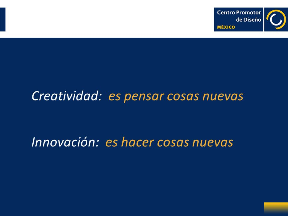 Creatividad: es pensar cosas nuevas