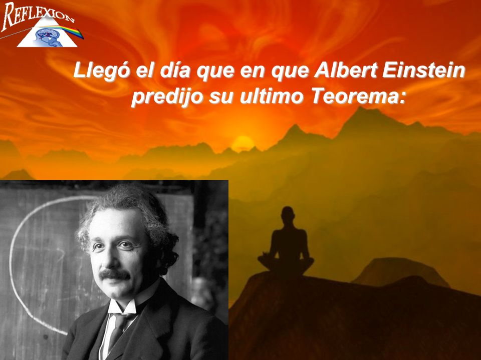 Llegó el día que en que Albert Einstein predijo su ultimo Teorema: