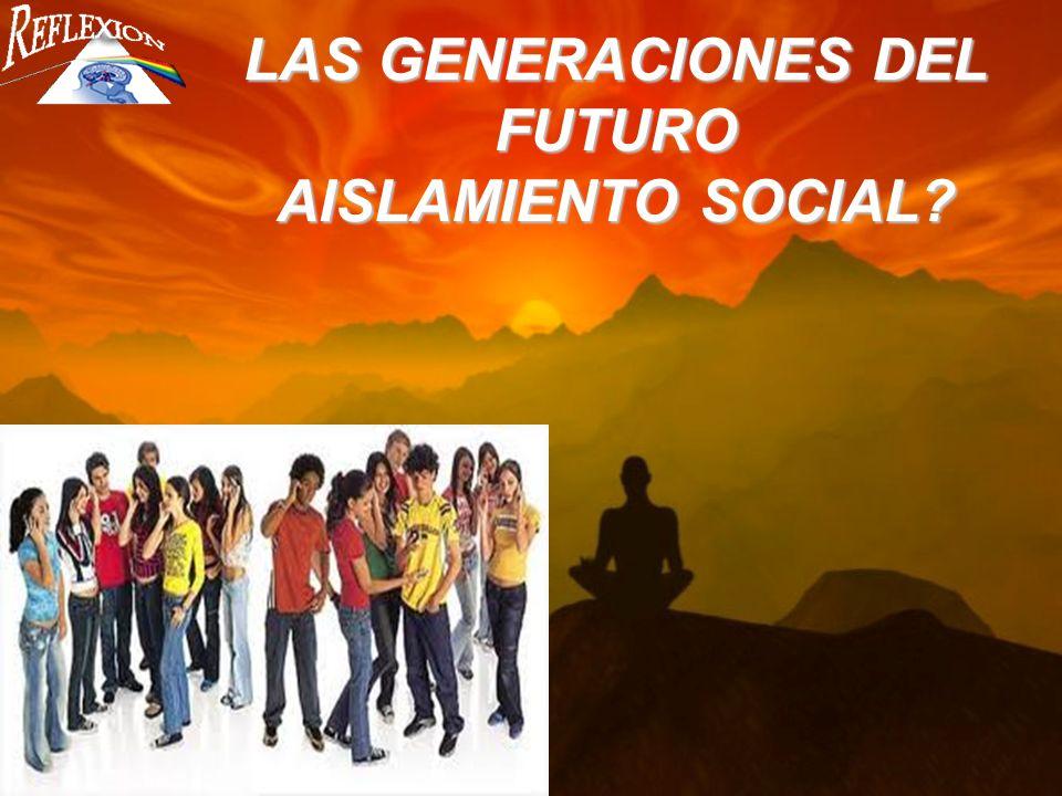 LAS GENERACIONES DEL FUTURO AISLAMIENTO SOCIAL