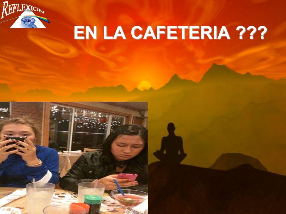 EN LA CAFETERIA