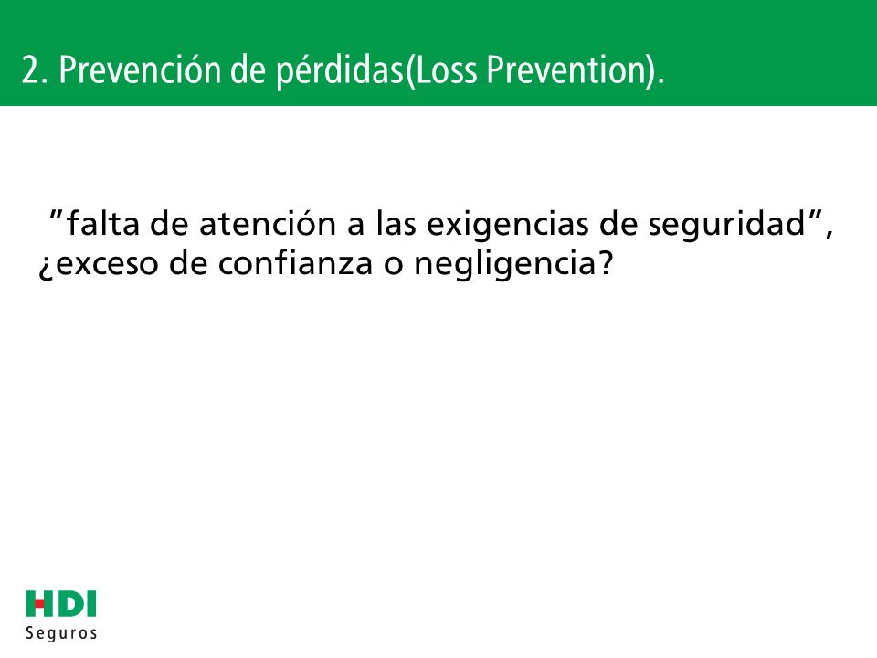 2. Prevención de pérdidas(Loss Prevention).