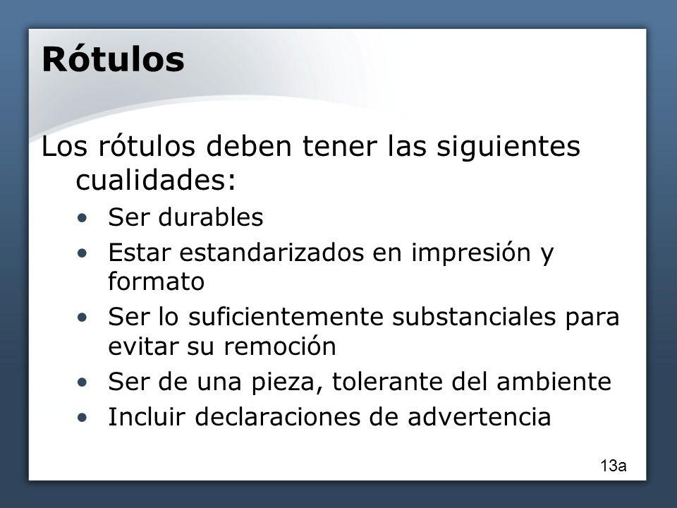 Rótulos Los rótulos deben tener las siguientes cualidades: