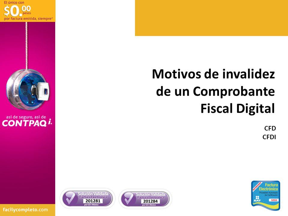 Motivos de invalidez de un Comprobante Fiscal Digital