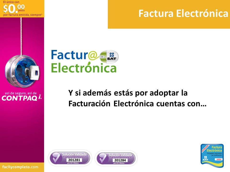 Factura Electrónica Y si además estás por adoptar la Facturación Electrónica cuentas con… 39