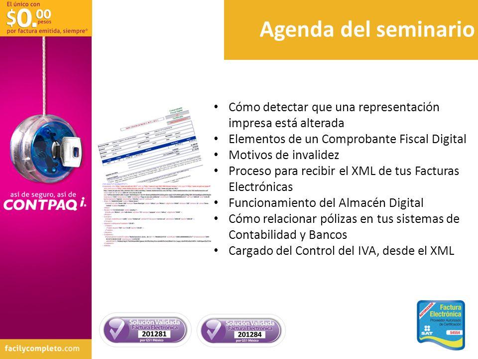 Agenda del seminario Cómo detectar que una representación impresa está alterada. Elementos de un Comprobante Fiscal Digital.