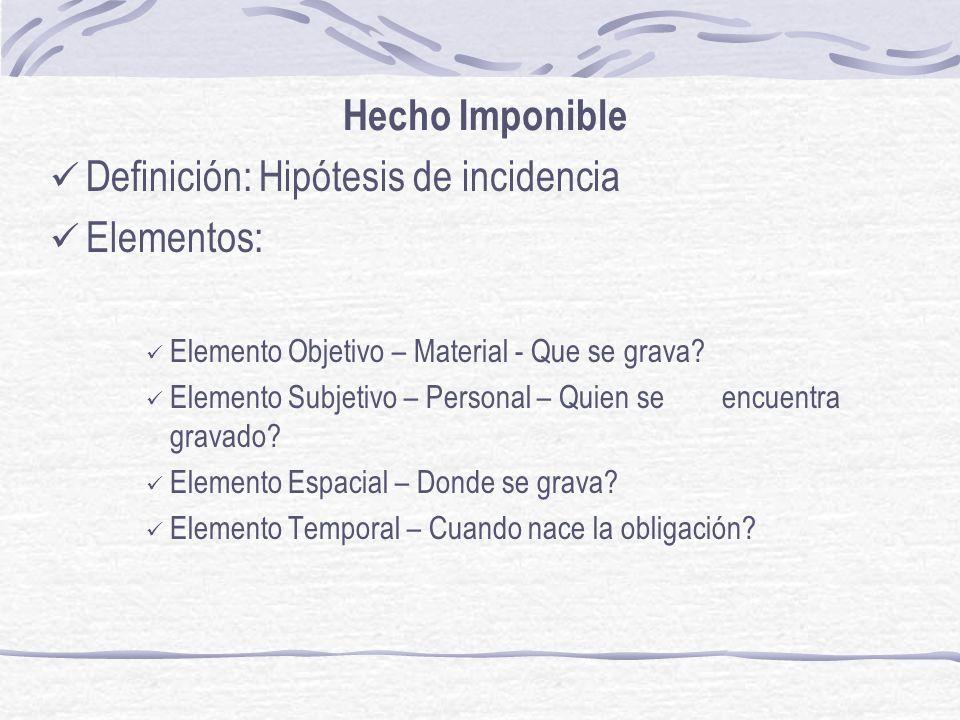 Definición: Hipótesis de incidencia Elementos: