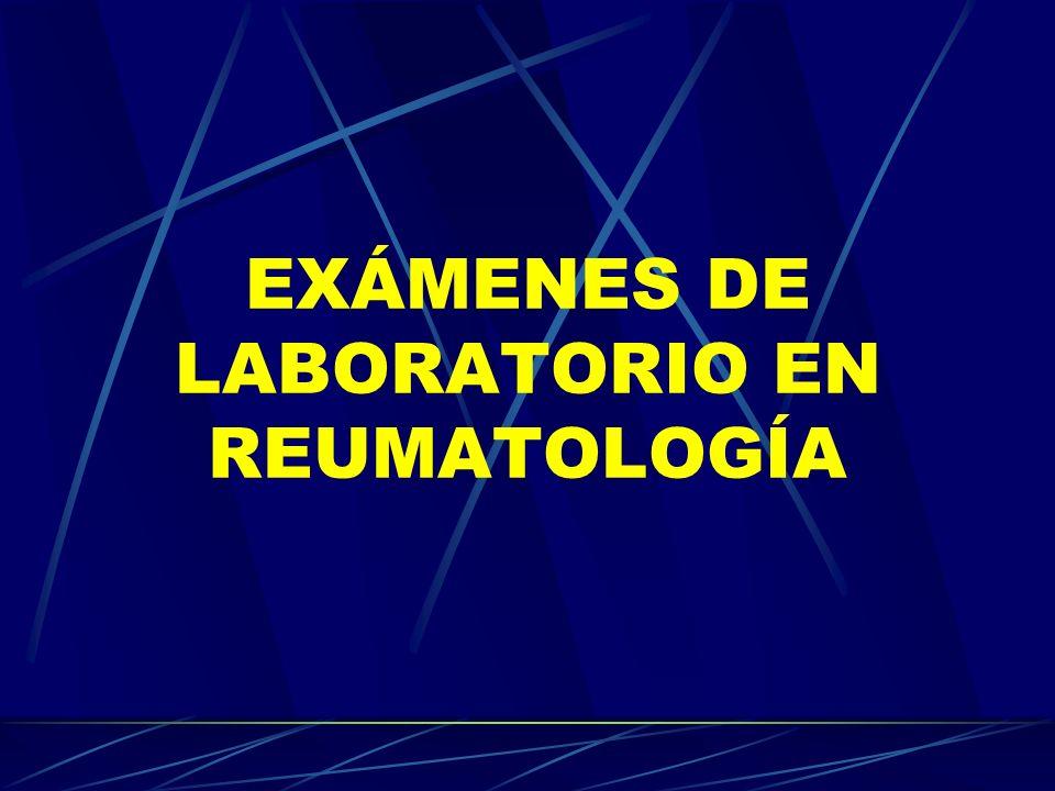 EXÁMENES DE LABORATORIO EN REUMATOLOGÍA