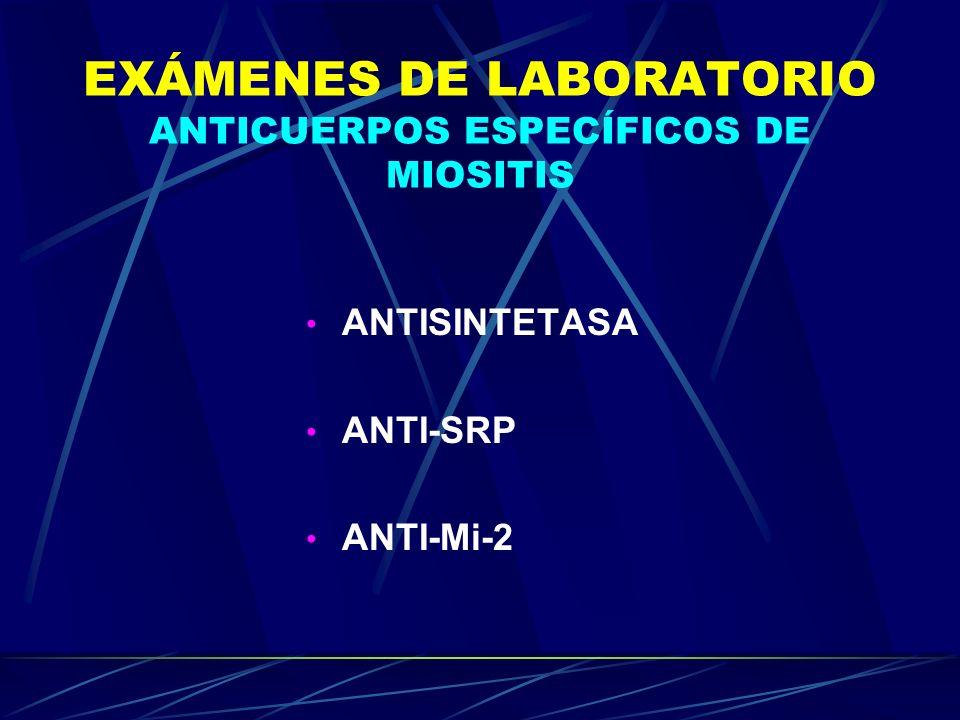 EXÁMENES DE LABORATORIO ANTICUERPOS ESPECÍFICOS DE MIOSITIS