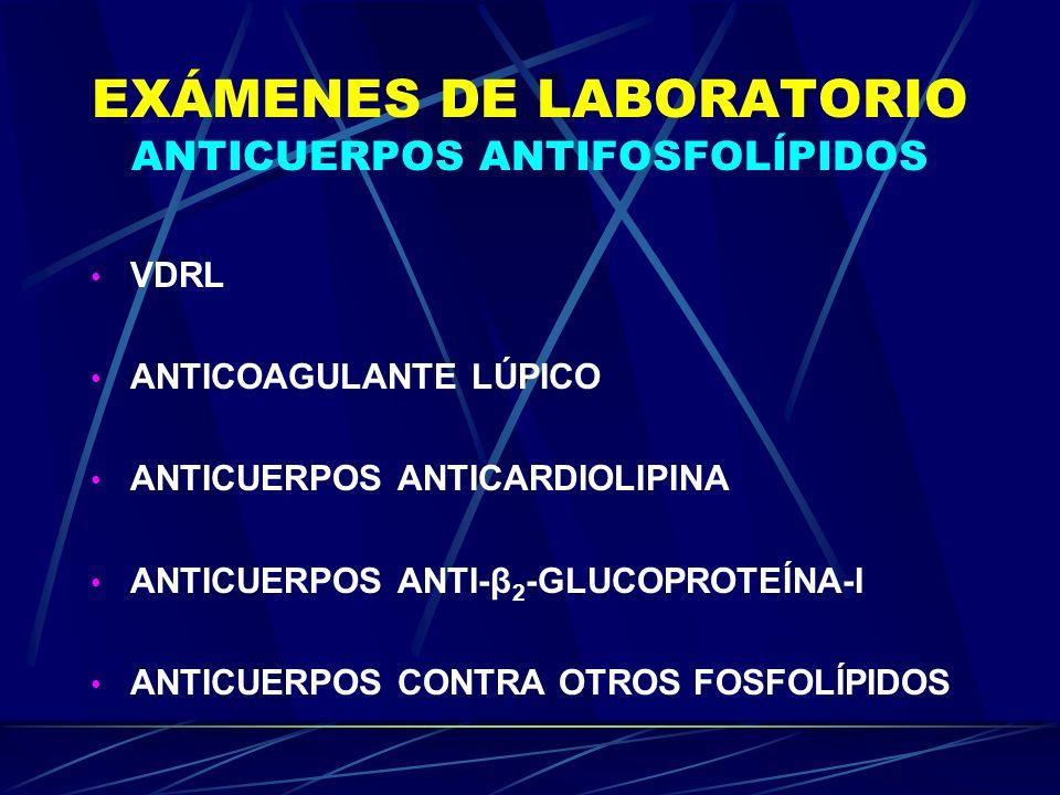 EXÁMENES DE LABORATORIO ANTICUERPOS ANTIFOSFOLÍPIDOS