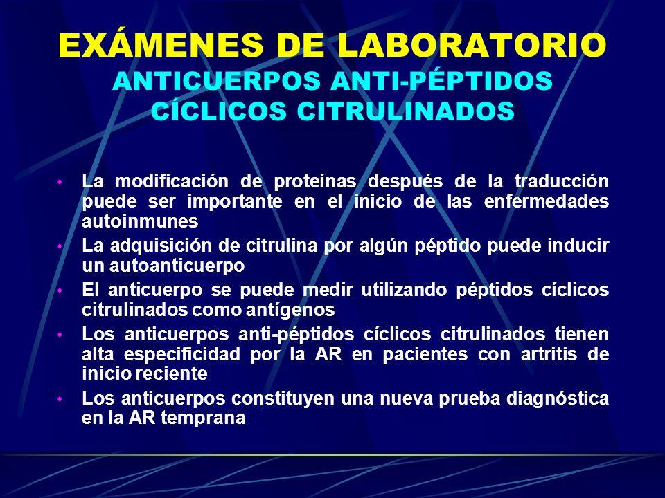 EXÁMENES DE LABORATORIO ANTICUERPOS ANTI-PÉPTIDOS CÍCLICOS CITRULINADOS