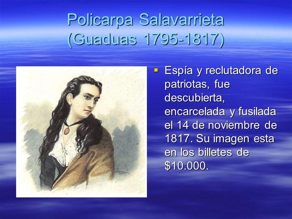 Policarpa Salavarrieta (Guaduas 1795-1817)