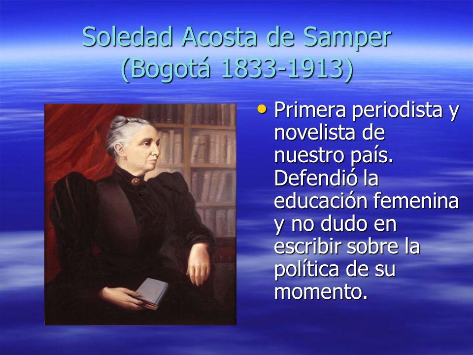 Soledad Acosta de Samper (Bogotá 1833-1913)