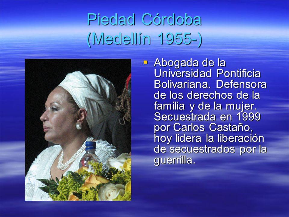 Piedad Córdoba (Medellín 1955-)