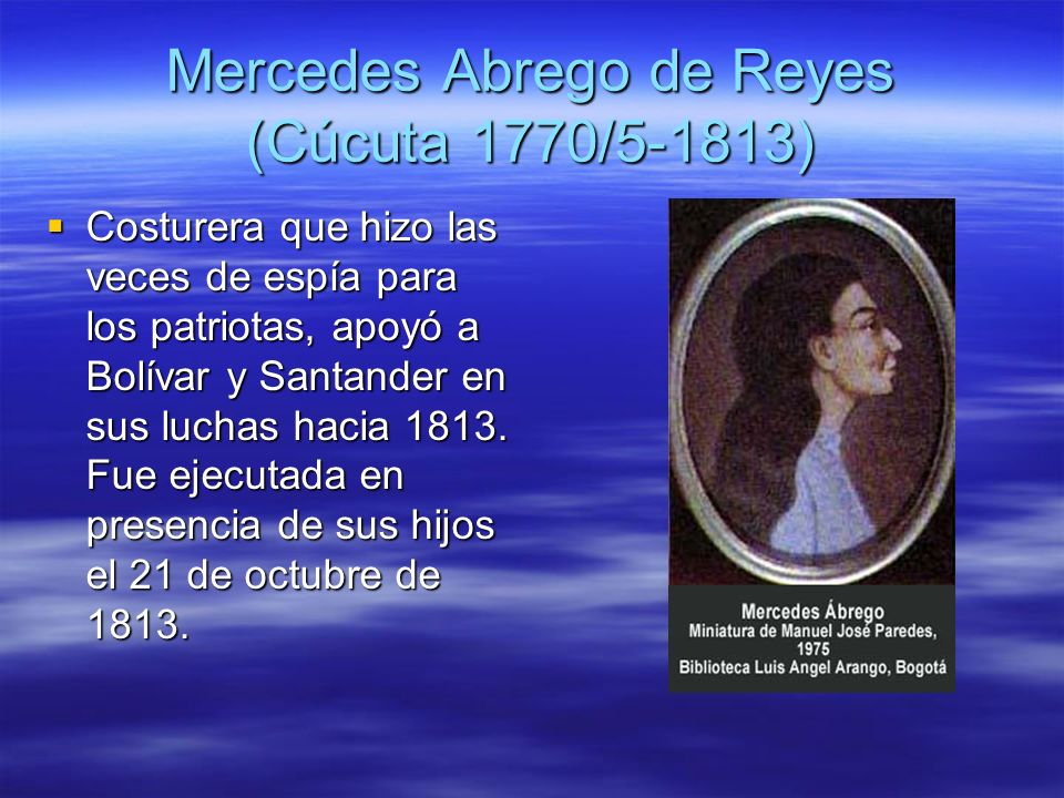 Mercedes Abrego de Reyes (Cúcuta 1770/5-1813)