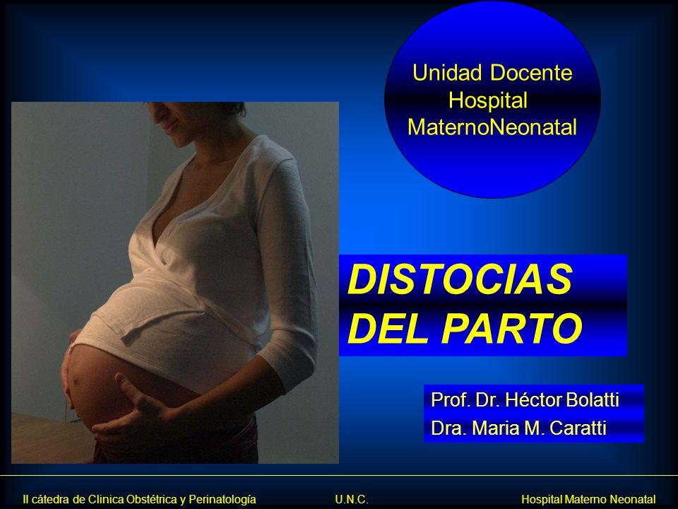 DISTOCIAS DEL PARTO Unidad Docente Hospital MaternoNeonatal