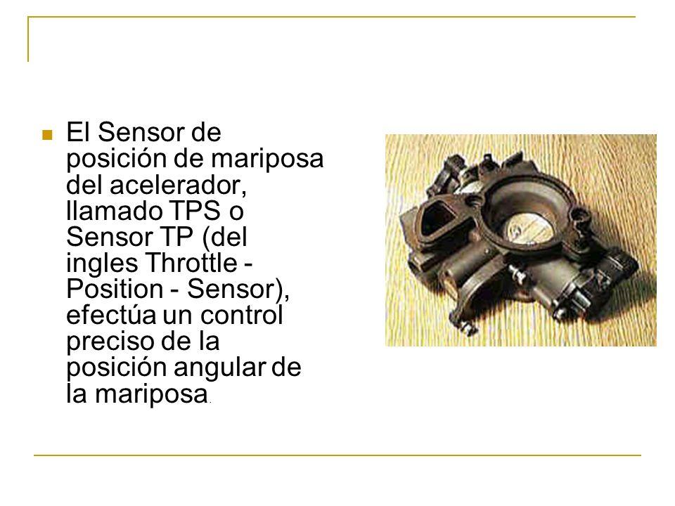El Sensor de posición de mariposa del acelerador, llamado TPS o Sensor TP (del ingles Throttle - Position - Sensor), efectúa un control preciso de la posición angular de la mariposa.