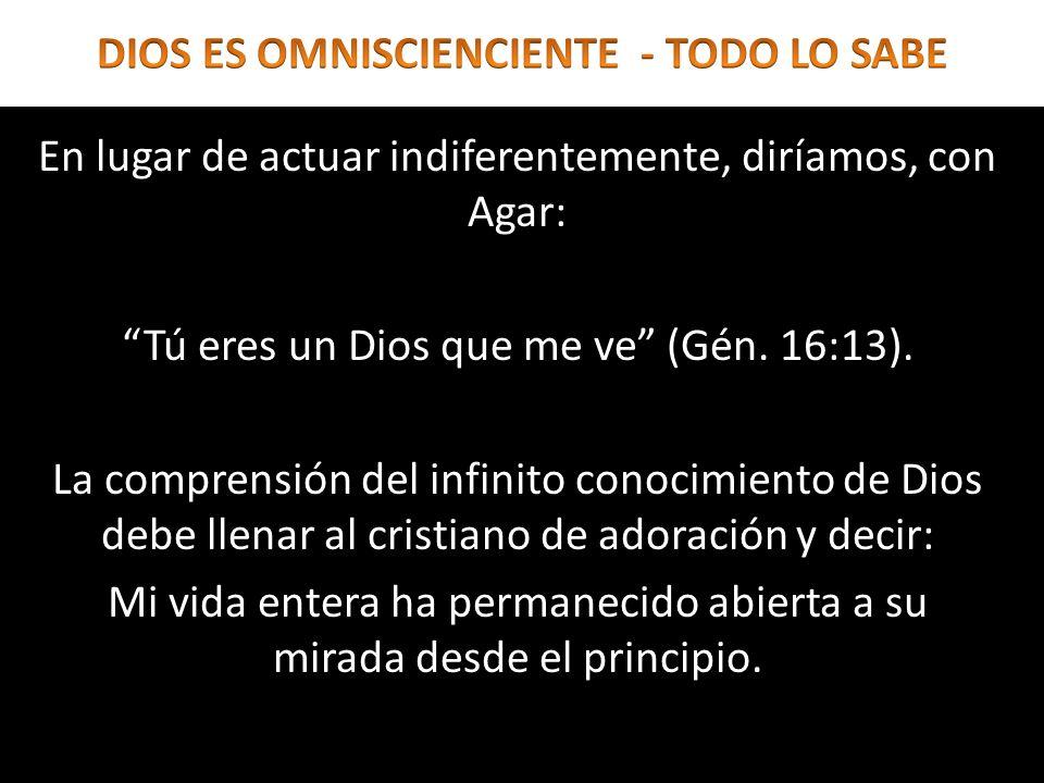 DIOS ES OMNISCIENCIENTE - TODO LO SABE