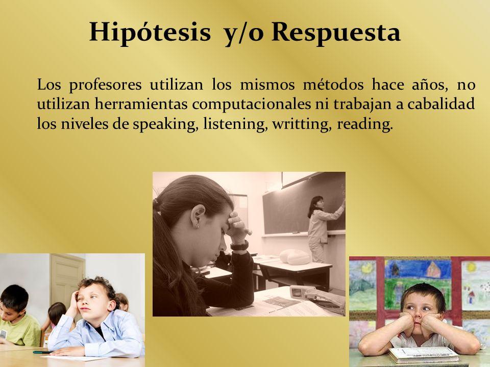 Hipótesis y/o Respuesta