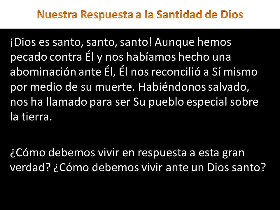 Nuestra Respuesta a la Santidad de Dios