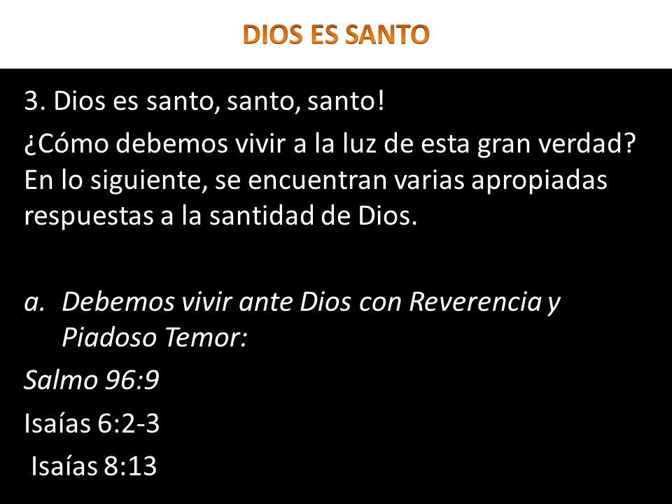 DIOS ES SANTO 3. Dios es santo, santo, santo!