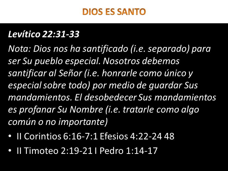 DIOS ES SANTOLevítico 22:31-33.