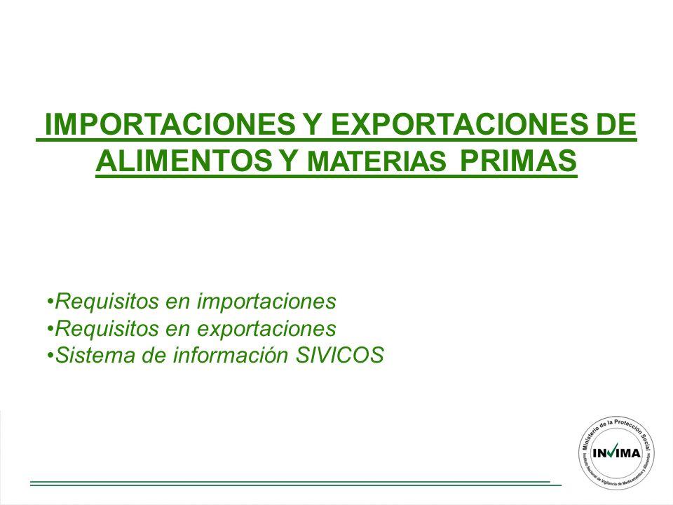 IMPORTACIONES Y EXPORTACIONES DE ALIMENTOS Y MATERIAS PRIMAS