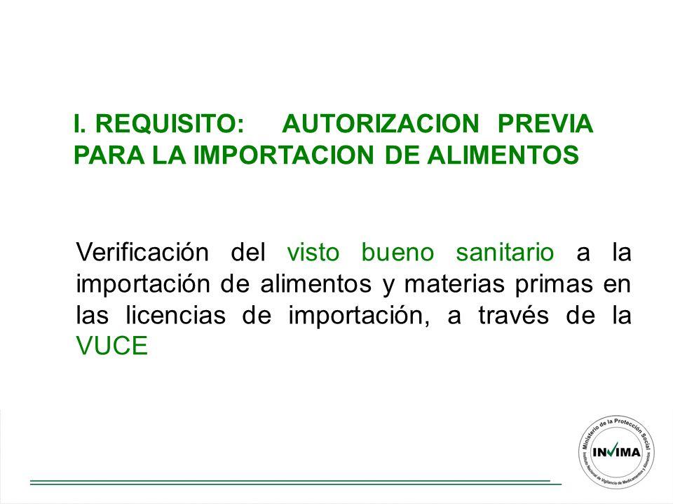 I. REQUISITO: AUTORIZACION PREVIA PARA LA IMPORTACION DE ALIMENTOS