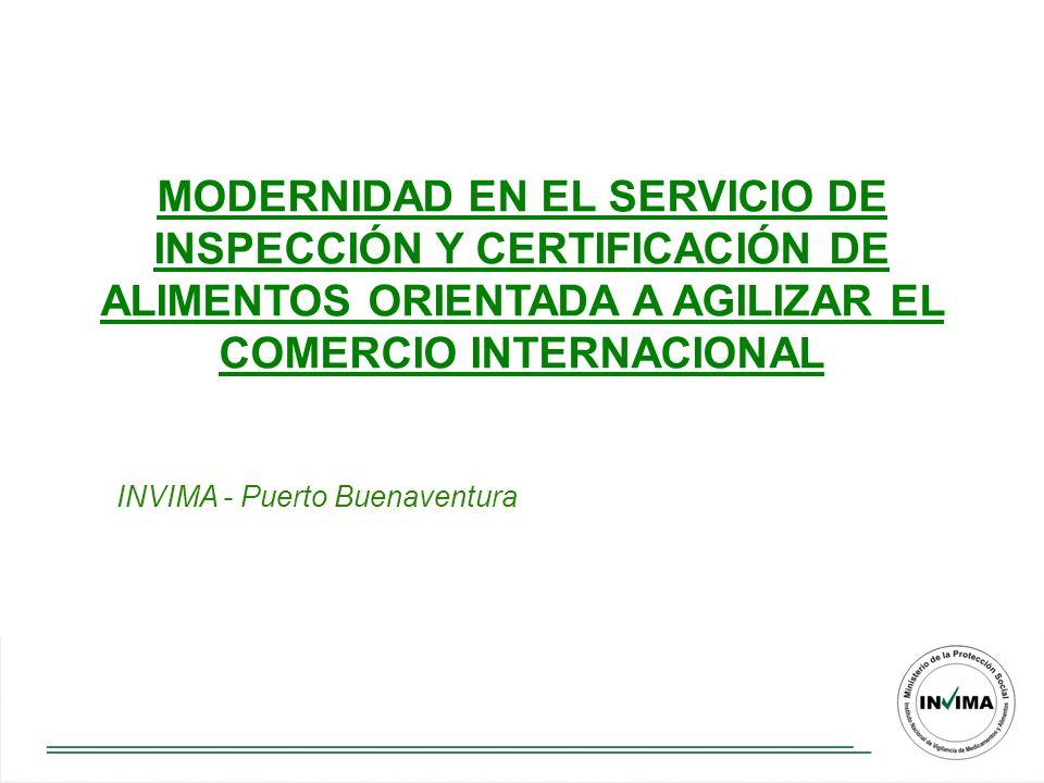 MODERNIDAD EN EL SERVICIO DE INSPECCIÓN Y CERTIFICACIÓN DE ALIMENTOS ORIENTADA A AGILIZAR EL COMERCIO INTERNACIONAL
