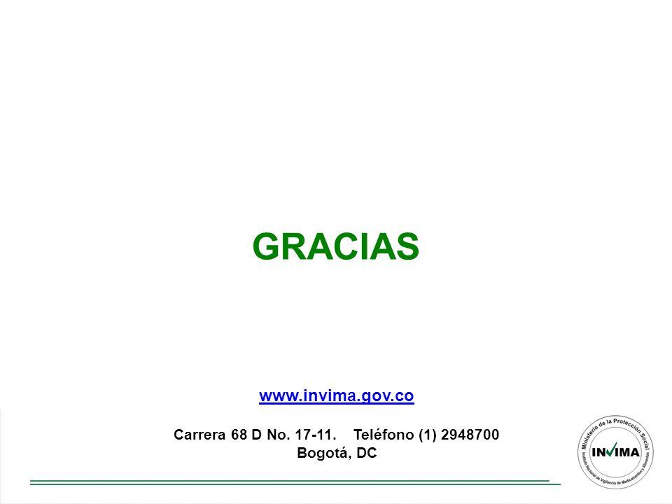GRACIAS www.invima.gov.co Carrera 68 D No. 17-11. Teléfono (1) 2948700 Bogotá, DC