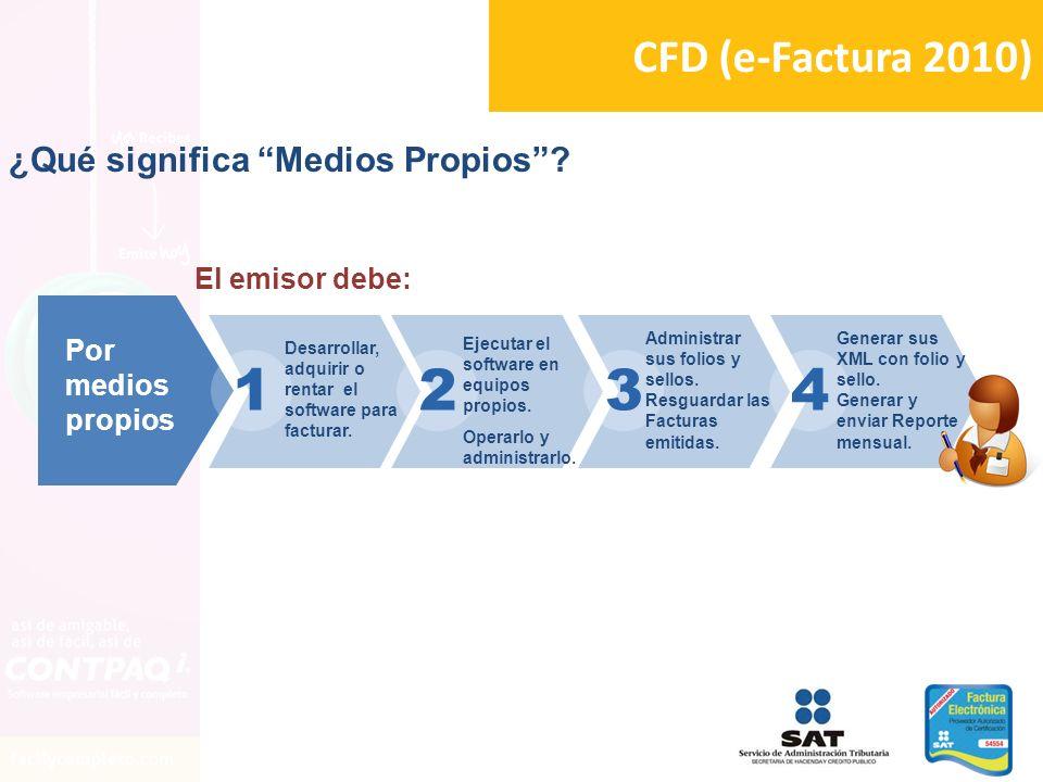 1 2 3 4 CFD (e-Factura 2010) ¿Qué significa Medios Propios