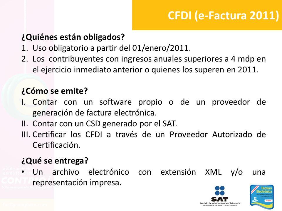 CFDI (e-Factura 2011) ¿Quiénes están obligados ¿Cómo se emite