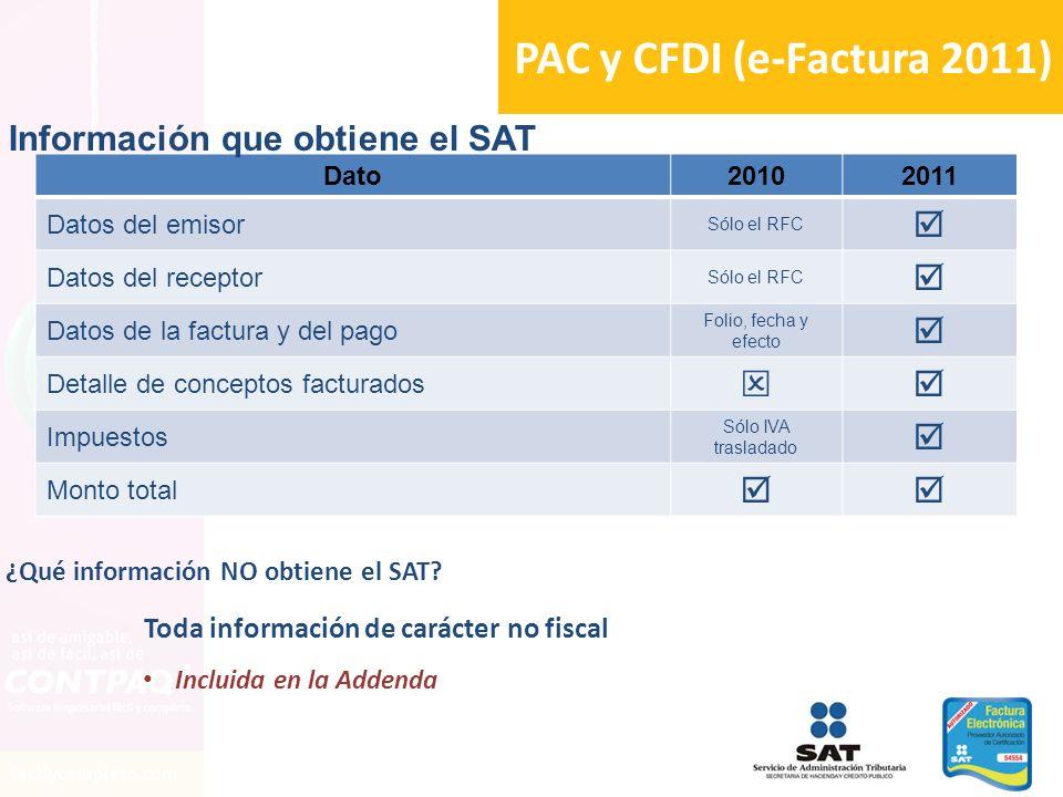 PAC y CFDI (e-Factura 2011)  Información que obtiene el SAT 