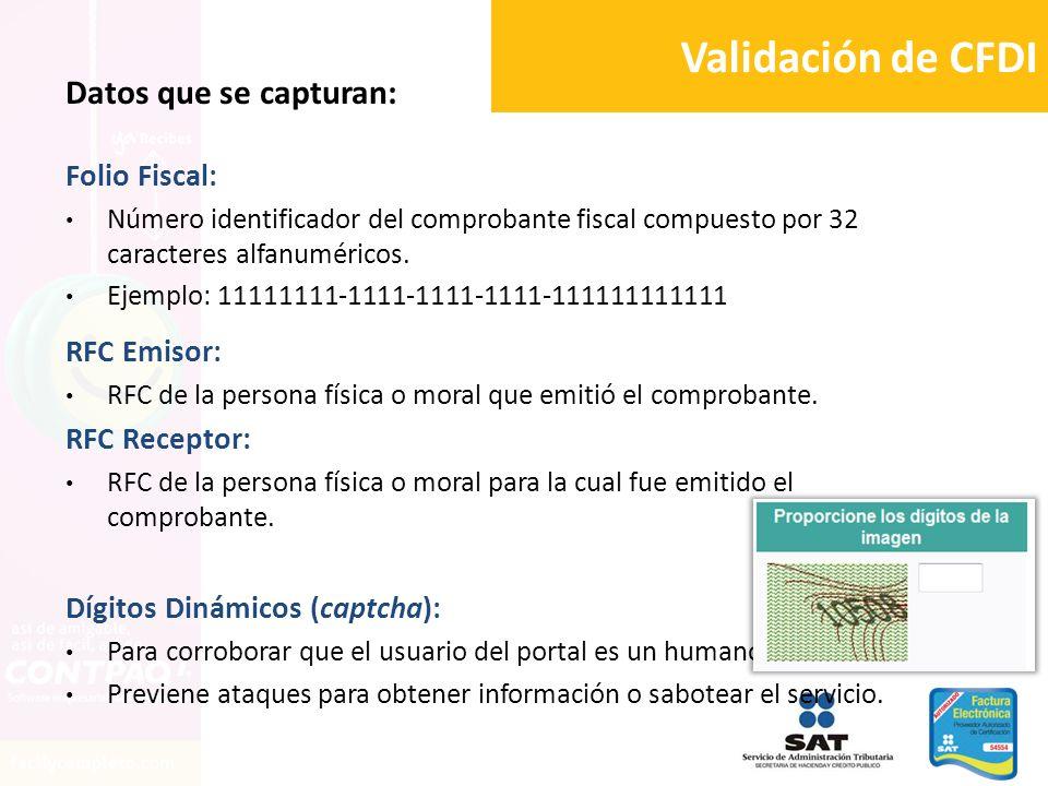 Validación de CFDI Datos que se capturan: Folio Fiscal: RFC Emisor: