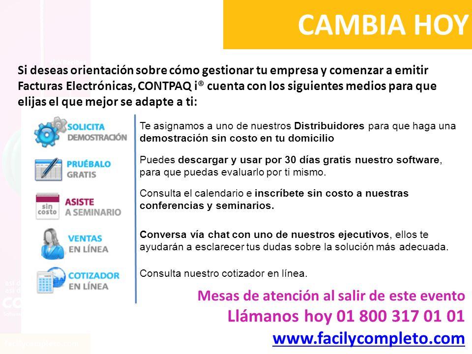 CAMBIA HOY Llámanos hoy 01 800 317 01 01 www.facilycompleto.com